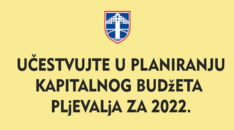 UČESTVUJTE U KREIRANJU KAPITALNOG BUDŽETA OPŠTINE PLJEVLJA ZA 2022. GODINU